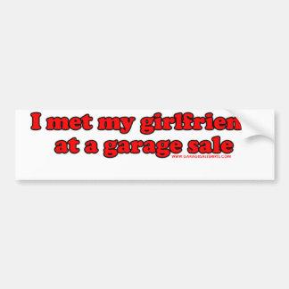 I Met My Girlfriend At A Garage Sale T Car Bumper Sticker