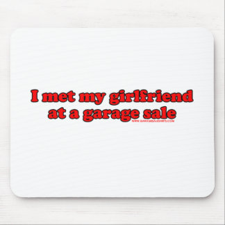 I Met My Girlfriend At A Garage Sale T Mouse Pad