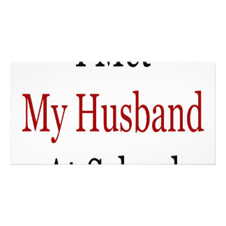 I Met My Husband At School Photo Greeting Card
