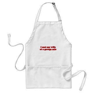I Met My Wife At A Garage Sale Adult Apron