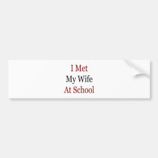 I Met My wife At School Car Bumper Sticker