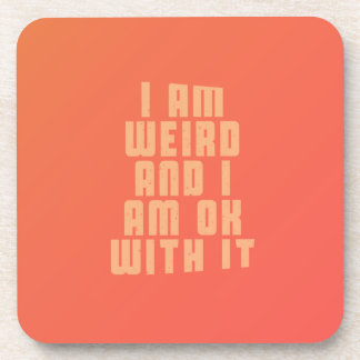 I might be weird, but at least I am awesome Coaster