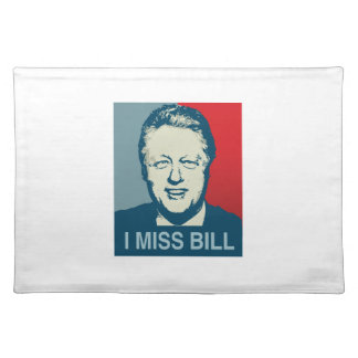 I MISS BILL -.png Cloth Placemat
