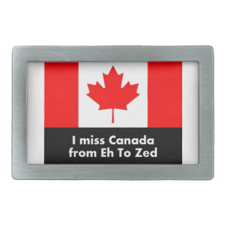 I miss Canada from Eh to Zed Belt Buckle