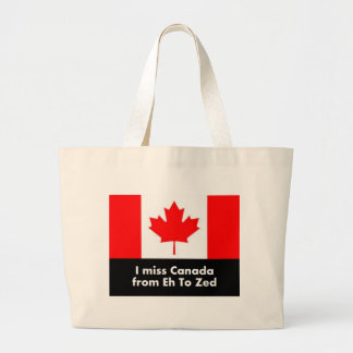I miss Canada from Eh to Zed Large Tote Bag