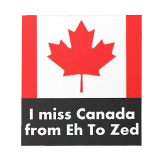 I miss Canada from Eh to Zed Notepad