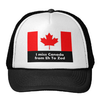 I miss Canada from Eh to Zed Trucker Hat