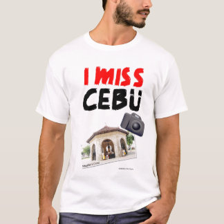 I Miss Cebu (Magellan's Cross) T-Shirt