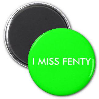 I MISS FENTY REFRIGERATOR MAGNET