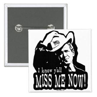 I Miss George W. Bush Anti Obama Gear Pinback Button