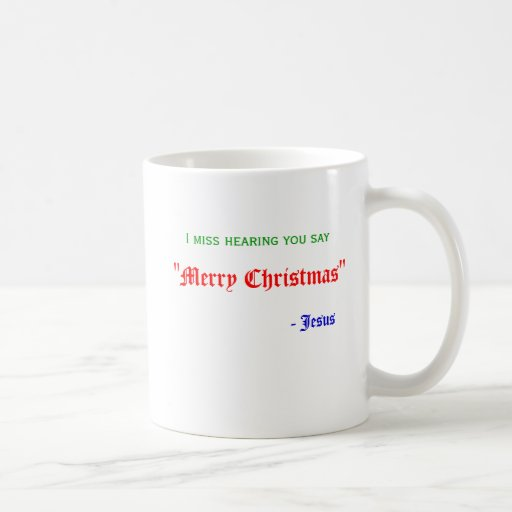 "I miss hearing you say, ""Merry Christmas"", Coffee Mugs"