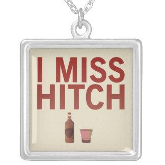 I Miss Hitch (dark on light) Customizable Necklace