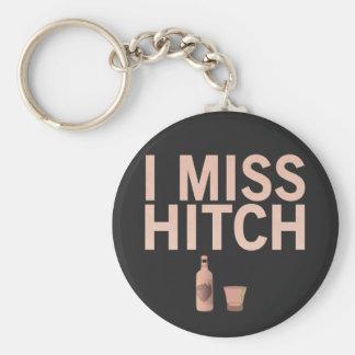 I Miss Hitch (light on dark) Key Chains