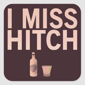 I Miss Hitch (light on dark) Stickers