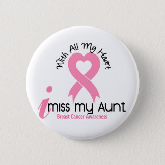 I Miss My Aunt Breast Cancer Pinback Button