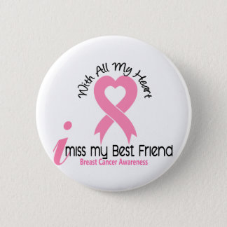 I Miss My Best Friend Breast Cancer Button