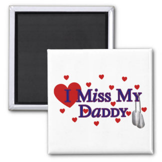 I Miss My Daddy 2 Inch Square Magnet