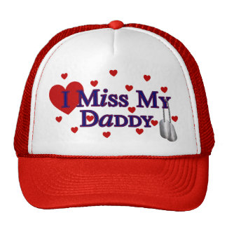 I Miss My Daddy Hats