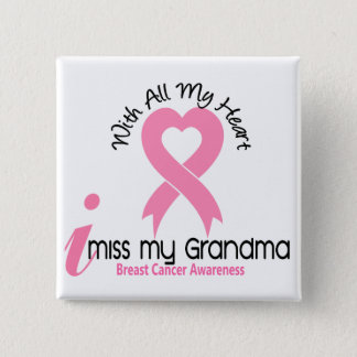 I Miss My Grandma Breast Cancer Button