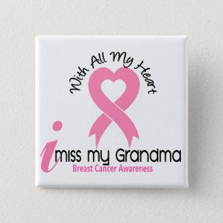 I Miss My Grandma Breast Cancer Button