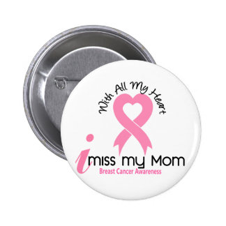 I Miss My Mom Breast Cancer 2 Inch Round Button