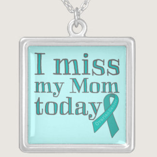 I Miss My Mom Today (Ovarian Cancer) Silver Plated Necklace