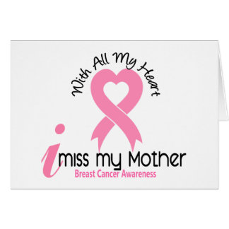 I Miss My Mother Breast Cancer Greeting Cards