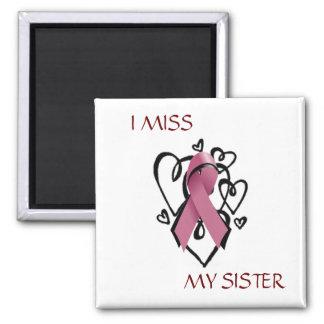 I MISS MY SISTER Magnet