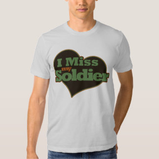 I Miss my Soldier Shirt