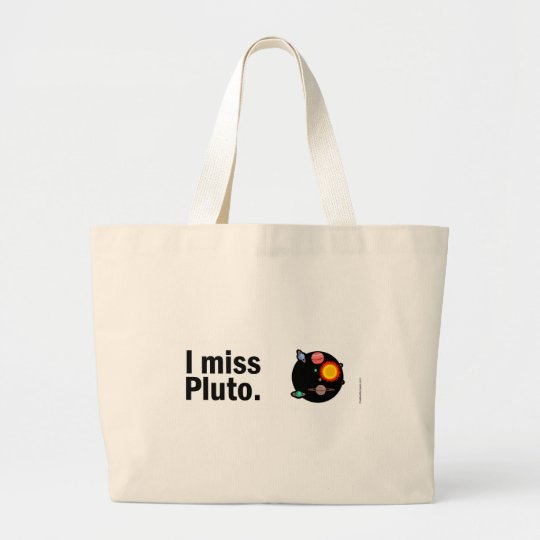 I miss Pluto. Large Tote Bag