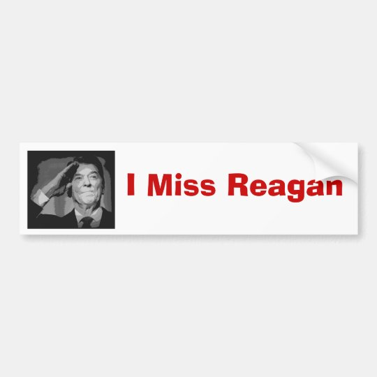 I Miss Reagan Bumper Sticker