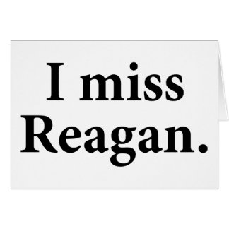 I Miss Reagan Cards