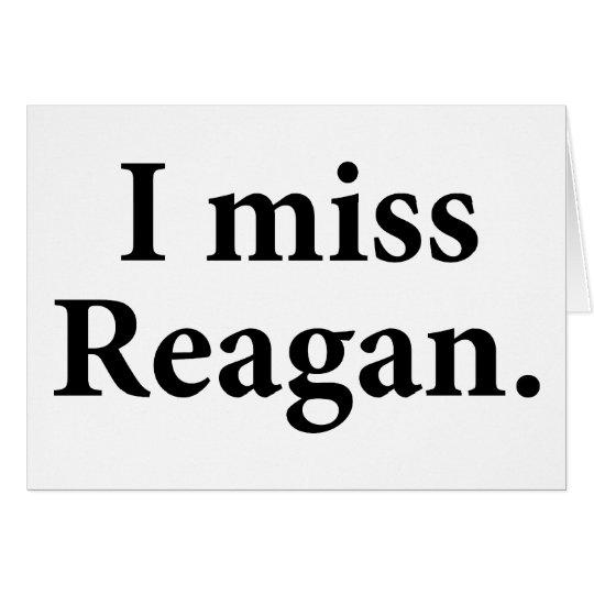 I Miss Reagan Card