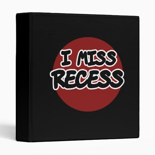 I Miss Recess 3 Ring Binder