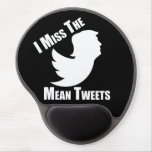 I miss the mean tweets gel mouse pad