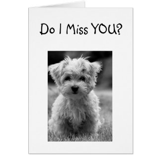 I MISS U SO MUCH ALL THE COLOR HAS LEFT MY LIFE GREETING CARD