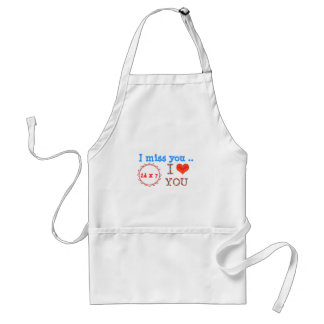 I miss YOU - A gift of expression n impact of love Apron