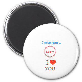 I miss YOU - A gift of expression n impact of love Magnets