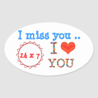 I miss YOU - A gift of expression n impact of love Oval Sticker