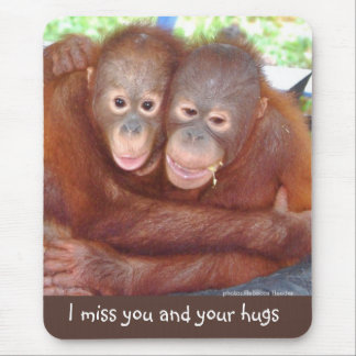 I Miss You and Your Hugs Mouse Pad