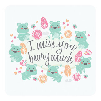 """I miss you BEARY much"" greeting card"