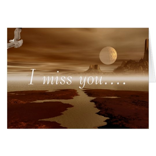 I miss you.... card
