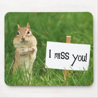 I Miss You Chipmunk with Sign Mouse Pad