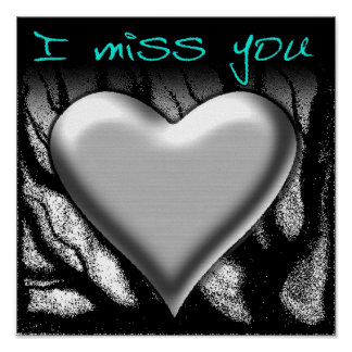 I Miss You Heart Poster