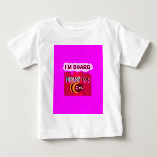 I Miss You I am Bored Baby T-Shirt
