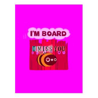 I Miss You I am Bored Postcard