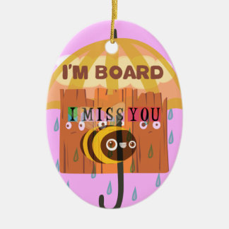 I Miss You in the rain I am bored Ceramic Ornament