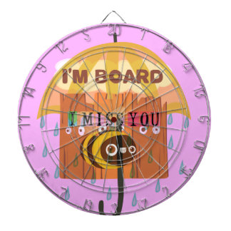 I Miss You in the rain I am bored Dart Board