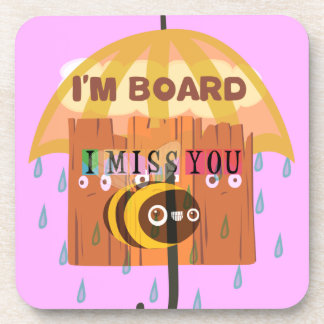 I Miss You in the rain I am bored Drink Coaster