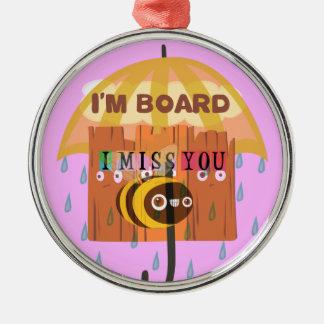 I Miss You in the rain I am bored Metal Ornament